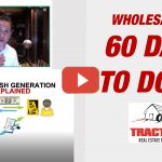 Wholesaling: 60 Days to Done!