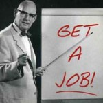 The case against trying to get a job