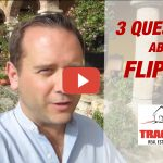 VIDEO: 3 Questions About Flipping Houses